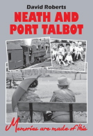 Neath And Port Talbot - Memories Are Made Of This